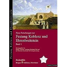 Neue Forschungen Zur Festung Koblenz Und Ehrenbreitstein (Neue Forschungen Zur Festung Koblenz-Ehrenbreitstein) by Agnes Allroggen-Bedel (2005-11-29)
