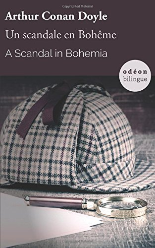 A Scandal in Bohemia / Un scandale en Bohême: Bilingual Classic (English-French Side-by-Side) (Odéon Bilingue)