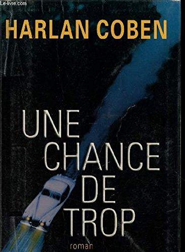 UNE CHANCE DE TROP par COBEN HARLAN