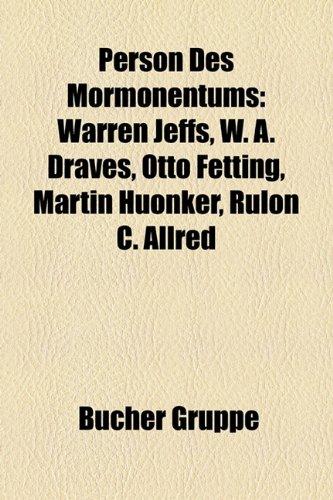 Person Des Mormonentums: Warren Jeffs, W. A. Draves, Otto Fetting, Martin Huonker, Rulon C. Allred