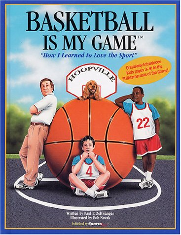 Basketball Is My Game - How I Learned to Love the Sport (My Game Series) por Bob Novak