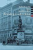 Jahrbuch für hallische Stadtgeschichte 2008: Herausgegeben im Auftrag des Vereins für hallische Stadtgeschichte e. V. von Ralf Jacob - Dieter Dolgner