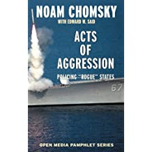 Acts of Aggression: Policing Rogue States (Open Media Series) by Noam Chomsky (1999-02-09)