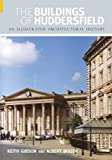 The Buildings of Huddersfield: An Illustrated Architectural History