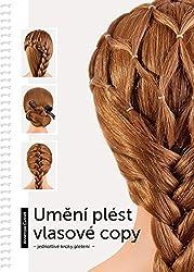 Umění plést vlasové copy: jednotlivé kroky pletení