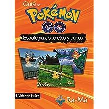 Guia De Pokemon Go. Estrategias, Secretos Y Trucos