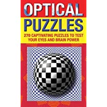 Optical Puzzles: 270 Captivating Puzzles to Test Your Eyes and Brain Power