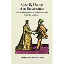 Courtly Dance of the Renaissance: A New Translation and Edition of the Nobilta Di Dame (1600) (Dover Books on Music)