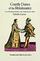 Courtly Dance of the Renaissance: A New Translation and Edition of the