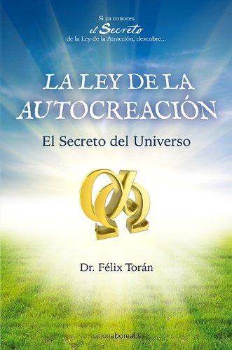 Ley De La Autocreacion (Autoayuda) por Felix Torán