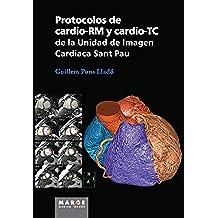 Protocolos de cardio-RM y cardio-TC de la Unidad de Imagen Cardiaca Sant Pau