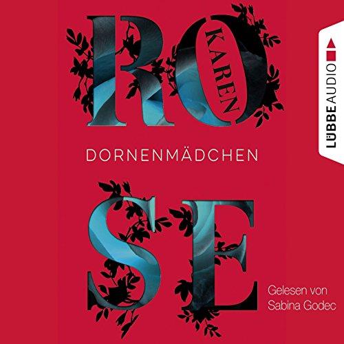 Dornenmädchen, Kapitel 261 - 261 Rose