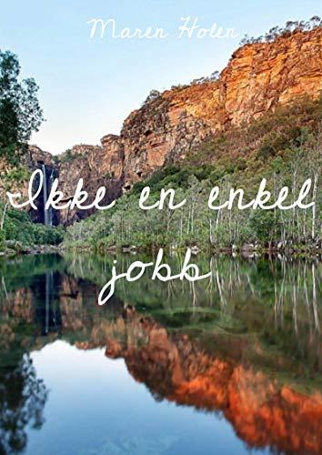 Ikke en enkel jobb (Norwegian Edition) por Maren  Holen