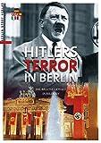 Hitlers Terror in Berlin: Das braune Berlin in Bildern - Wieland Giebel