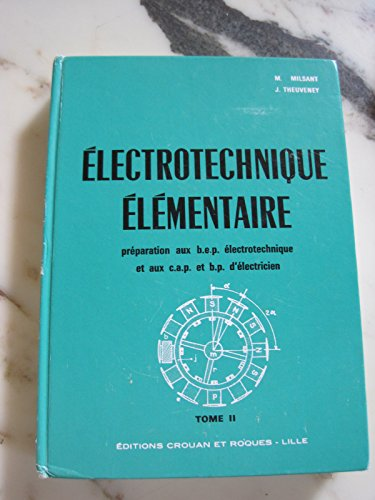 lectrotechnique-lmentaire-prparation-aux-bep-lectronique-et-aux-cap-et-bp-d-39-lectricien-tome-2