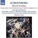 Schoenberg: Pierrot Lunaire / Chamber Symphony No. 1 / 4 Orchestral Songs (Schoenberg, Vol. 6)