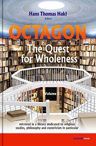 Octagon - The Quest for Wholeness: mirrored in a library dedicated to religious studies, philosophy and esotericism in particular (Esoterische und ... Forschungen in deutscher Sprache)