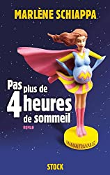 Pas plus de 4 heures de sommeil (Hors collection littérature française)
