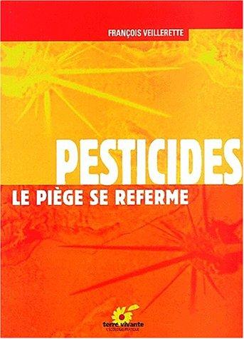 Pesticides. Le piège se referme par François Veillerette