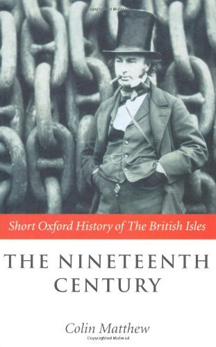 By Colin Matthew - The Nineteenth Century: The British Isles 1815-1901 (Short Oxford History of the British Isles)