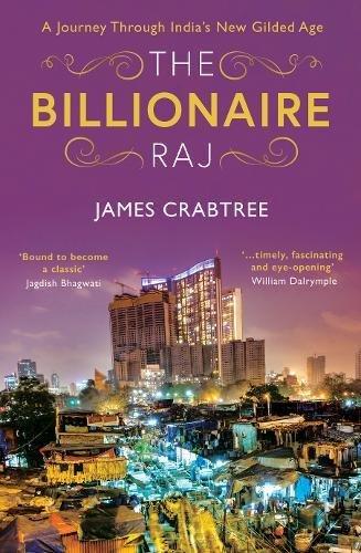 The Billionaire Raj: A Journey Through India's New Gilded Age