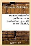 Telecharger Livres Des Paris sur les effets publics ou autres marchandises cotees a la Bourse (PDF,EPUB,MOBI) gratuits en Francaise