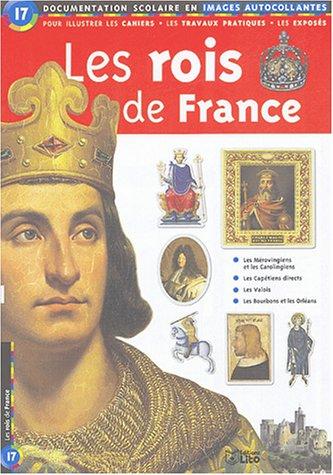 Les rois de France : Documentation scolaire en images autocollantes - Ds 7 ans