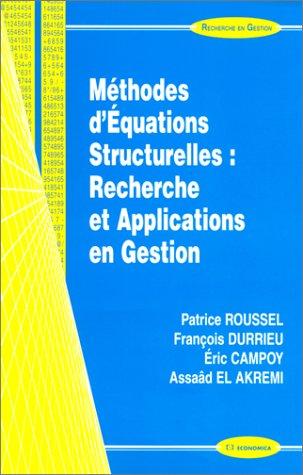 Méthodes d'équations structurelles: Recherche et applications en gestion