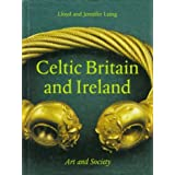 Celtic Britain and Ireland: Art and Society by Prof. Lloyd Laing (1995-08-15)
