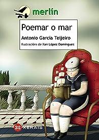 Poemar o mar par  Antonio García Teijeiro