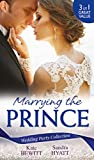 Wedding Party Collection: Marrying The Prince: The Prince She Never Knew / His Bride for the Taking / A Queen for the Taking? (Mills & Boon M&B) (White Weddings)
