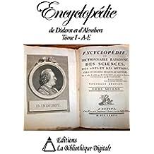 Encyclopédie de Diderot et d'Alembert Tome I - A à E (French Edition)