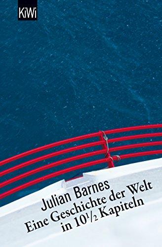 Eine Geschichte der Welt in 10,5 Kapiteln (German Edition)