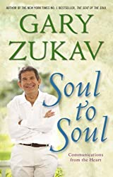 Soul to Soul: Communications From the Heart by Gary Zukav (2007-11-05)