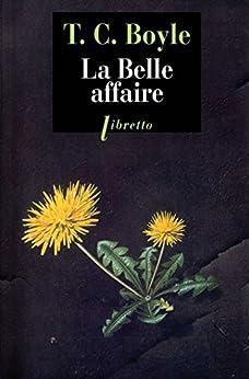 La Belle affaire par [Boyle, T.C.]