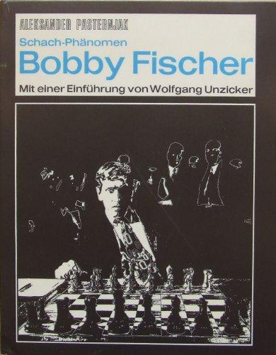 Bobby Fischer. Schach-Phänomen. Aus d. Slowen. übertr. von Darko Dolinar. Mit e. Einf. von Wolfgang Unzicker.