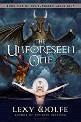 The Unforeseen One (The Sundered Lands Saga Book 5)