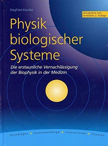 Physik biologischer Systeme: Die erstaunliche Vernachlässigung der Biophysik in der Medizin
