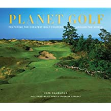 Planet Golf 2015 Wall Calendar: Featuring the Greatest Golf Courses Around the World