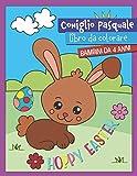 Coniglio Pasquale Libro da colorare Bambini da 4 anni: Hoppy Easter Regalo per ragazze e ragazzi  I Grande libro da colorare per il cestino pasquale