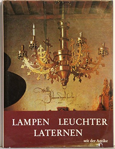 Lampen, Leuchter, Laternen seit der Antike