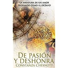 De pasión y deshonra: Una fascinante historia ambientada en las colonias españolas de Asia en el s.XVII. Romance histórico (Spanish Edition)