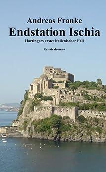 ENDSTATION ISCHIA (Hartingers erster italienischer Fall 1) von [Franke, Andreas]