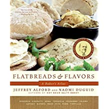 Flatbreads & Flavors: A Baker's Atlas by Jeffrey Alford (2008-08-26)