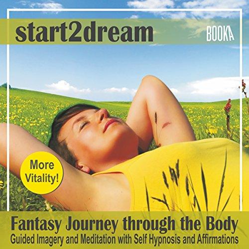 "Guided Meditation ""Fantasy Journey Through the Body"""
