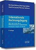 """Internationale Rechnungslegung: """"IFRS 1 bis 13, IAS 1 bis 41, IFRIC-Interpretationen, Standardentwürfe"""