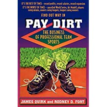Pay Dirt: The Business of Professional Team Sports (English Edition)