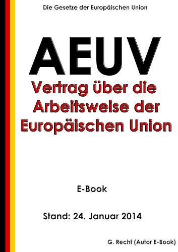 Vertrag über die Arbeitsweise der Europäischen Union (AEUV) - E-Book - Stand: 24. Januar 2014 (German Edition)