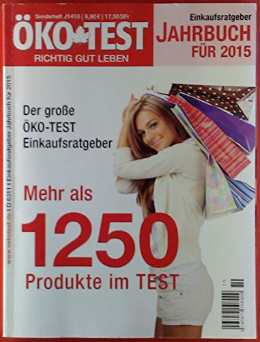 Öko-Test Jahrbuch für 2015. Der große ÖKO-TEST Einkaufsratgeber. Apfelmus / Haferflocken / Kaffeekapseln / Allergiemittel / Haftcremes / Nuss-Nougat-Creme / ...