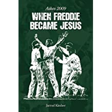 When Freddie Became Jesus: Ashes 2009